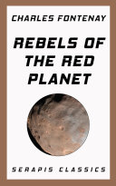 Pdf Rebels of the Red Planet (Serapis Classics) Telecharger
