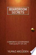 Boardroom Secrets  : Corporate Governance for Quality of Life