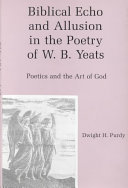 Biblical Echo and Allusion in the Poetry of W B  Yeats