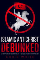 The Islamic Antichrist Debunked Book