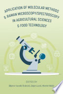 Application of Molecular Methods and Raman Microscopy Spectroscopy in Agricultural Sciences and Food Technology