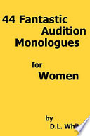 44 Fantastic Audition Monologues for Women