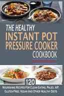 The Healthy Instant Pot Pressure Cooker Cookbook Book