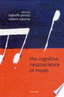 """""""The Cognitive Neuroscience of Music"""" by Isabelle Peretz, Robert J. Zatorre"""