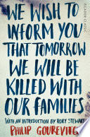 We Wish To Inform You That Tomorrow We Will Be Killed With Our Families Pdf/ePub eBook