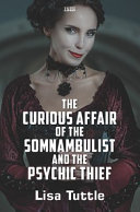 The Curious Affair of the Somnambulist and the Psychic Thief