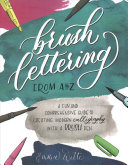Brush Lettering from A to Z  A Fun and Comprehensive Guide to Creating Modern Calligraphy with a Brush Pen