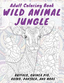 Wild Animal Jungle   Adult Coloring Book   Buffalo  Guinea Pig  Rhino  Panther  and More