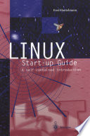 LINUX Start-up Guide  : A self-contained introduction
