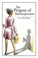 The Progeny of Misinterpretation Book