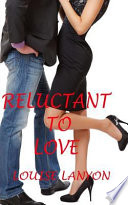 Reluctant to Love