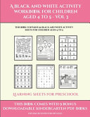 Learning Sheets for Preschool (A Black and White Activity Workbook for Children Aged 4 to 5 - Vol 3)