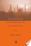 Orientalism  Postmodernism and Globalism