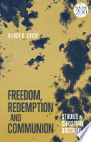 Freedom Redemption And Communion Studies In Christian Doctrine