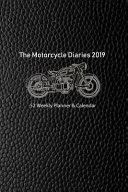 The Motorcycle Diaries 2019  52 Weekly Planner   Calendar Book