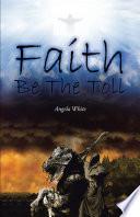 Faith Be the Toll