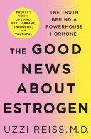 The Good News About Estrogen