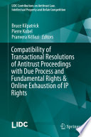 Compatibility of Transactional Resolutions of Antitrust Proceedings with Due Process and Fundamental Rights and Online Exhaustion of IP Rights