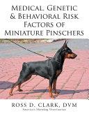 Medical, Genetic & Behavioral Risk Factors of Miniature Pinschers