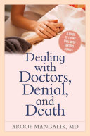 Dealing with Doctors, Denial, and Death