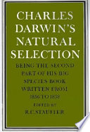 Charles Darwin's Natural Selection  : Being the Second Part of His Big Species Book Written from 1856 to 1858