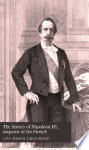 The History of Napoleon III   Emperor of the French