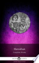 Delphi Complete Works Of Herodian Illustrated