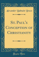 St Paul S Conception Of Christianity Classic Reprint