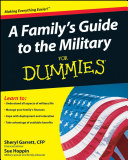 A Family s Guide to the Military For Dummies