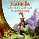 Prince Caspian: The Tail of Reepicheep