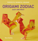 Perfectly Mindful Origami - Origami Zodiac East and West