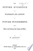 The Entire Evidence of Evangelists and Apostles on Future Punishment  with Notes on the Teaching of Dr Angus and Others Book PDF