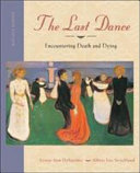 The Last Dance  Encountering Death and Dying