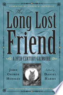 """""""The Long-Lost Friend: A 19th Century American Grimoire"""" by Daniel Harms"""