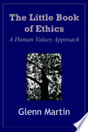 The Little Book Of Ethics A Human Values Approach