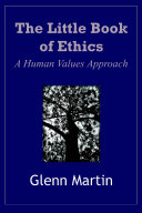 The little book of ethics: A human values approach