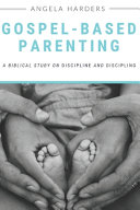 Gospel Based Parenting