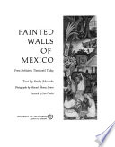 Painted Walls of Mexico from Prehistoric Times Until Today