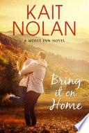 Bring It On Home: A Small Town Family Romance Pdf/ePub eBook