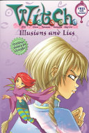W I T C H Chapter Book Illusions And Lies Book 6