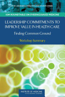 Leadership Commitments to Improve Value in Health Care