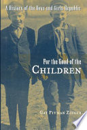 For the Good of the Children, A History of the Boys and Girls Republic by Gay Pitman Zieger,Gay Zieger PDF