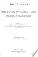 Dictionary of Sects  Heresies  Ecclesiastical Parties  and Schools of Religious Thought Book