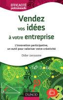 Pdf Vendez vos idées à votre entreprise - L'innovation participative, un outil pour valoriser votre créa Telecharger