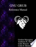 Gnu Grub Reference Manual