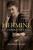Hermine: An Empress in Exile [Pdf/ePub] eBook