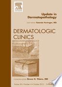 Update In Dermatopathology An Issue Of Dermatologic Clinics E Book Book PDF