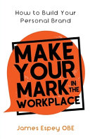 Make Your Mark in the Workplace