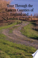 Tour Through the Eastern Counties of England and London to Land s End