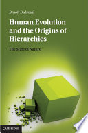 Human Evolution and the Origins of Hierarchies